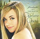 Prelude : the best of Charlotte Church.