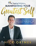 The tapping solution for manifesting your greatest self: a 21-day journey to creating your most fulfilling, rewarding life