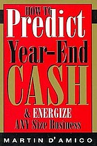 How to predict year-end cash & energize any size business