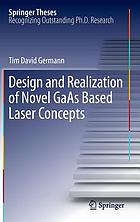Design and realization of novel GaAs based laser concepts : doctoral thesis accepted by Technische Universität Berlin, Germany