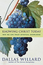 Knowing Christ today : why we can trust spirtual knowledge