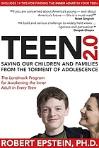 Teen 2.0 : saving our children and families from the torment of adolescence