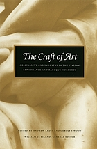 The Craft of art : originality and industry in the Italian Renaissance and baroque workshop
