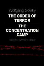 The order of terror : the concentration camp