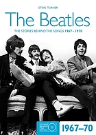 The Beatles : the stories behind every Beatles song. 1967-70