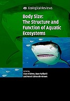 Body size : the structure and function of aquatic ecosystems