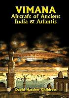 Vimana : aircraft of ancient India & Atlantis