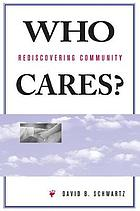 Who cares? : rediscovering community