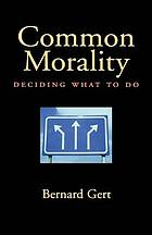 Common morality : deciding what to do