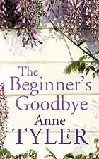 The beginner's goodbye : a novel