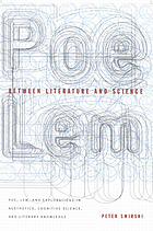 Between literature and science : Poe, Lem, and explorations in aesthetics, cognitive science, and literary knowledge