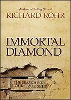 Immortal diamond : the search for our true self