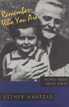 Remember who you are : stories about being Jewish