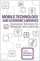 Mobile technology and academic libraries innovative services for research and learning
