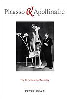 Picasso & Apollinaire : the persistence of memory