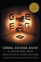 Gödel, Escher, Bach : an eternal golden braid