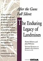After the guns fall silent : the enduring legacy of landmines