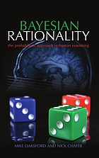 Bayesian rationality : the probabilistic approach to human reasoning