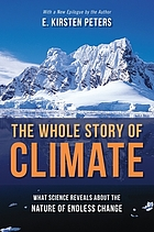 The whole story of climate : what science reveals about the nature of endless change