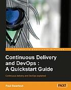 Continuous delivery and DevOps : a quickstart guide