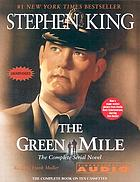 The green mile : [the complete serial novel]