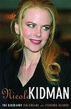 Nicole Kidman : the biography