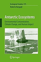 Antarctic ecosystems : environmental contamination, climate change, and human impact