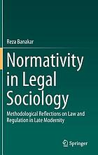 Normativity in legal sociology : methodological reflections on law and regulation in late modernity