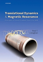 Translational dynamics and magnetic resonance : principles of pulsed gradient spin echo NMR
