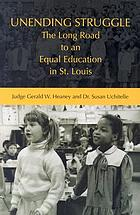 Unending struggle : the long road to an equal education in St. Louis