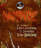 Vampyre : the terrifying found journal of Dr. Cornelius Van Helsing and Gustav de Wolff, his trusted companion