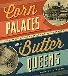 Corn palaces and butter queens : a history of crop art and dairy sculpture