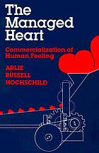 The managed heart : commercialization of human feeling
