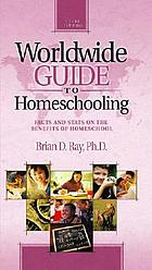 Worldwide guide to homeschooling : facts and stats on the benefits of home school