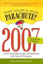 What color is your parachute? : a practical manual for job-hunters & career changers