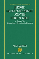 Jerome, Greek scholarship, and the Hebrew Bible : a study of the Quaestiones hebraicae in Genesim