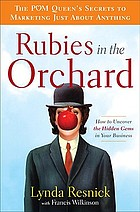 Rubies in the orchard : how to uncover the hidden gems in your business
