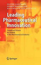 Leading pharmaceutical innovation : trends and drivers for growth in the pharmaceutical industry