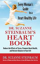Dr. Suzanne Steinbaum's heart book : every woman' guide to a heart-healthy life