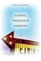 Going through ghosts : a novel