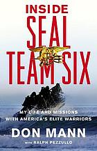 Inside Seal Team Six : my life and missions with America's elite warriors