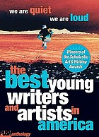 We are quiet, we are loud : the best young writers and artists in America : a Push anthology