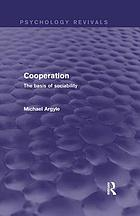 Cooperation : the basis of sociability