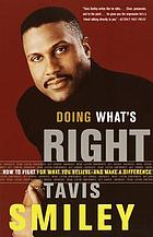 Doing what's right : how to fight for what you believe-- and make a difference