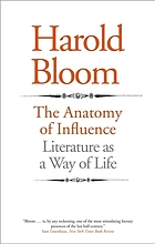 The anatomy of influence : literature as a way of life