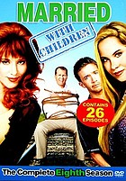 Married with children. / The complete eighth season