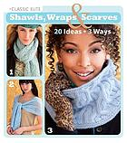 Classic Elite shawls, wraps & scarves : 20 ideas, 3 ways.