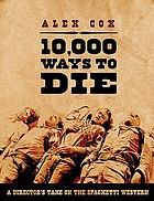 10,000 ways to die : a director's take on the spaghetti western