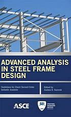Advanced analysis in steel frame design : guidelines for direct second-order inelastic analysis