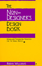 The non-designer's design book : design and typographic principles for the visual novice